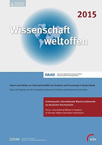 Wissenschaft Weltoffen 2015: Daten und Fakten zur Internationalität von Studium und Forschung in Deutschland