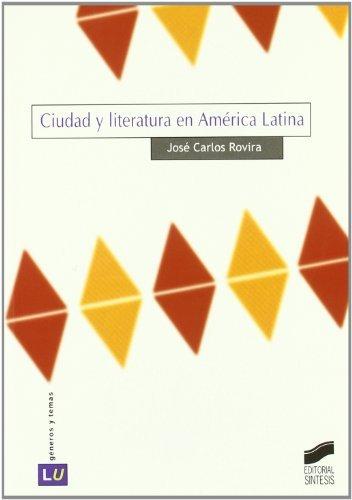 Ciudad y literatura en América Latina (Historia de la literatura universal nº...