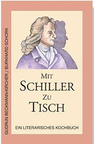 Mit Schiller zu Tisch: Ein literarisches Kochbuch