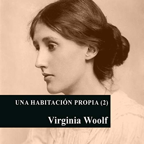 Una habitación propia [A Room of One's Own] Audiobook By Virginia Woolf cover art