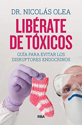 Libérate de tóxicos: Guía para evitar los disruptores endocrinos (DIVULGACIÓN)
