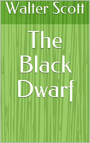 The Black Dwarf (English Edition)