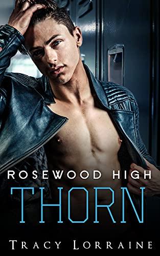 Rosewood High - Thorn: Eine Highschoolromanze (Boys of Rosewood High 1)