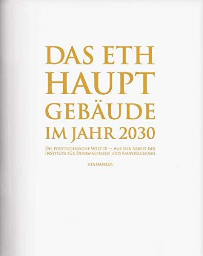 Das ETH Hauptgebäude im Jahr 2030: Die Polytechnische Welt III