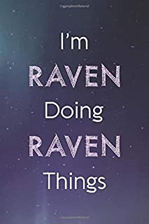 I'm Raven Doing Raven Things: Personalized Name Journal Writing Notebook For Girls and Women