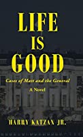 Life Is Good: Cases of Matt and the General