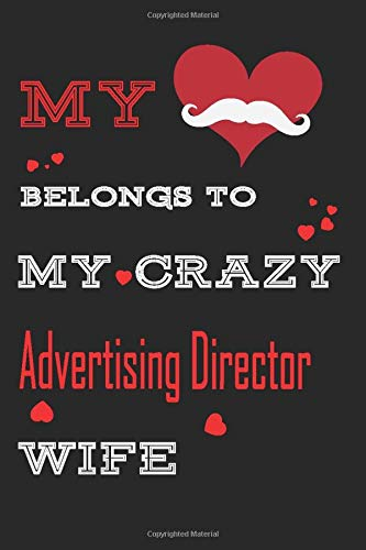 My Heart Belongs To My Crazy Advertising Director : Personalized notebooks with name: Lined Notebook / Journal Gift, 120 Pages,