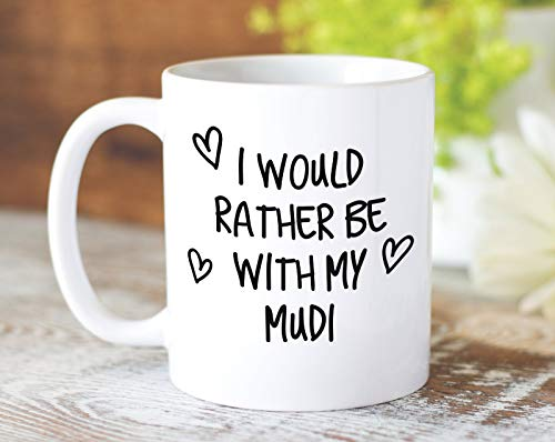 Taza de café con texto en inglés 'I Would Rather Be with My MUDI, de 325 ml, idea de regalo para mascotas, papá, mamá, amante del perro, dueño de mamá MG0205