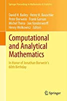 Computational and Analytical Mathematics: In Honor of Jonathan Borwein's 60th Birthday (Springer Proceedings in Mathematics & Statistics (50))
