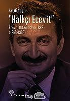 Halkci Ecevit - Ecevit, Ortanin Solu, CHP (1960-1980)
