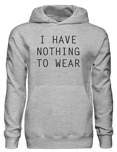 Sudadera con capucha con capucha I Have Nada to Wear, gris, XL