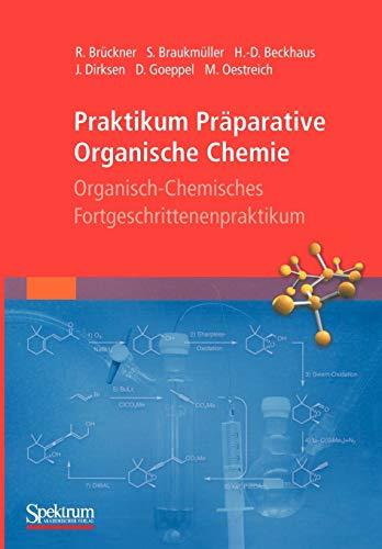 Praktikum Präparative Organische Chemie. Organisch-chemisches Fortgeschrittenenpraktikum