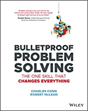 Bulletproof Problem Solving: The One Skill That Changes Everything (English Edition)