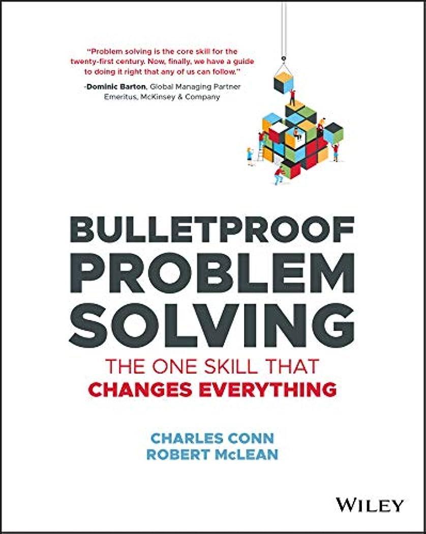 タフマガジン硬いBulletproof Problem Solving: The One Skill That Changes Everything (English Edition)