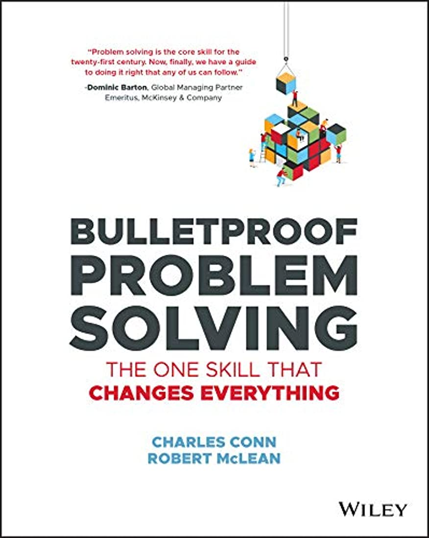 勇者工場違反するBulletproof Problem Solving: The One Skill That Changes Everything (English Edition)