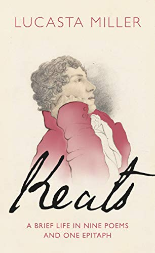 Keats: A Brief Life in Nine Poems and One Epitaph (English Edition)