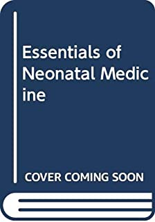 Essentials of Neonatal Medicine