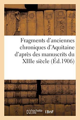 Fragments d'anciennes chroniques d'Aquitaine d'après des manuscrits du XIIIe siècle