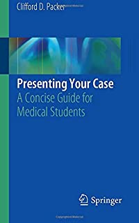 Presenting Your Case: A Concise Guide for Medical Students