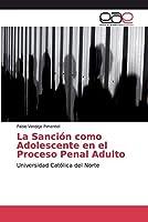 La Sanción como Adolescente en el Proceso Penal Adulto