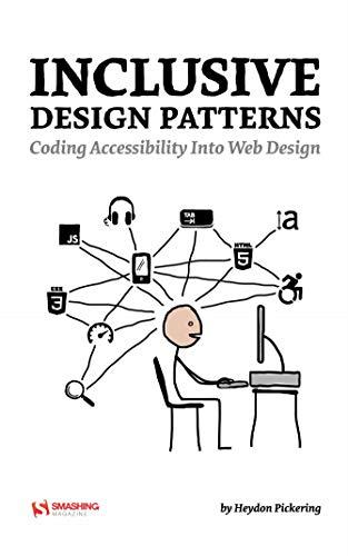 Inclusive Design Patterns: Coding Accessibility Into Web Design