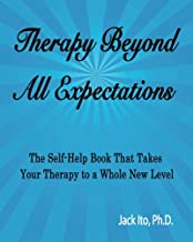 Therapy Beyond All Expectations: Taking Your Therapy to a Whole New Level