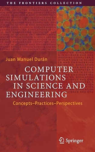 Compare Textbook Prices for Computer Simulations in Science and Engineering: Concepts - Practices - Perspectives The Frontiers Collection 1st ed. 2018 Edition ISBN 9783319908809 by Durán, Juan Manuel