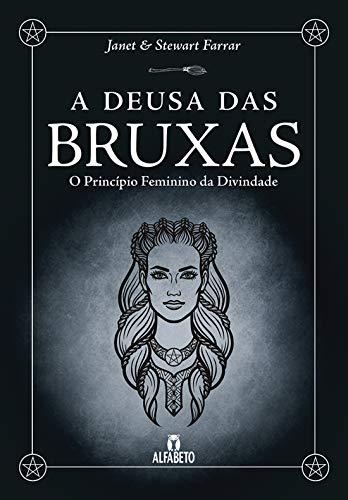 A Deusa das Bruxas: o Princípio Feminino da Divindade