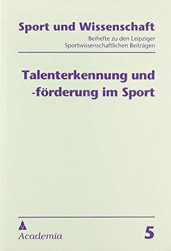 Talenterkennung und -förderung im Sport: Bericht zur Konferenz Talenterkennung und -förderung im Kinder- und Jugendsport, 22.-24. Januar 1991 in ... Zeitschrift der DHfK, Leipzig)