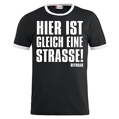 Männer und Herren T-Shirt Hier ist gleich eine Straße ! Größe S - 8XL