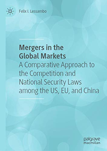 Mergers in the Global Markets: A Comparative Approach to the Competition and National Security Laws among the US, EU, and China