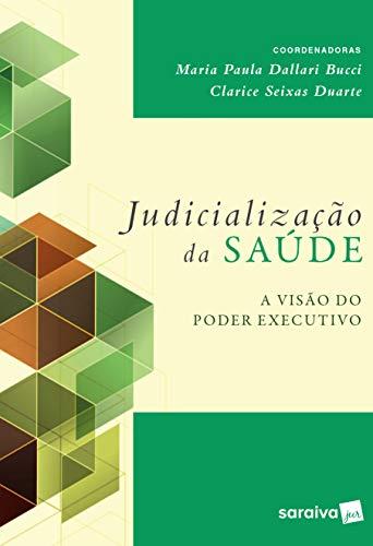 Judicialização da saúde - 1ª edição de 2017: A visão do poder executivo