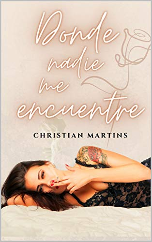 Donde nadie me encuentre de Christian Martins