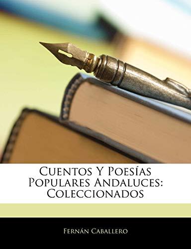Cuentos Y Poesías Populares Andaluces: Coleccionados