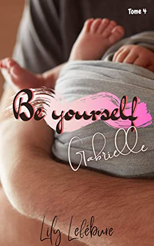 Be yourself : Gabrielle