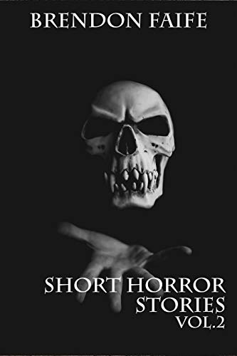 Short Horror Stories Vol.2: Scary Ghosts, Monsters, Paranormal & Super