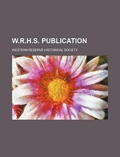 W.R.H.S. Publication
