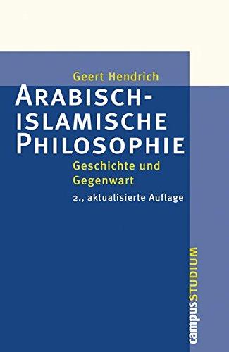 Arabisch-islamische Philosophie: Geschichte und Gegenwart. . 2., aktualisierte Auflage (Campus »Studium«)