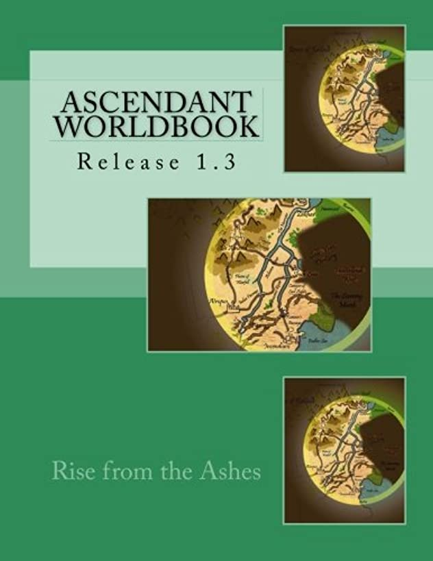 Ascendant Worldbook v.1.3: Rise from the Ashes
