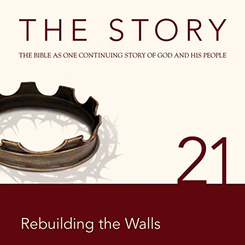 The Story, NIV: Chapter 21 - Rebuilding the Walls (Dramatized) audiobook cover art