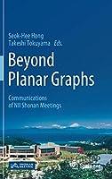 Beyond Planar Graphs: Communications of NII Shonan Meetings