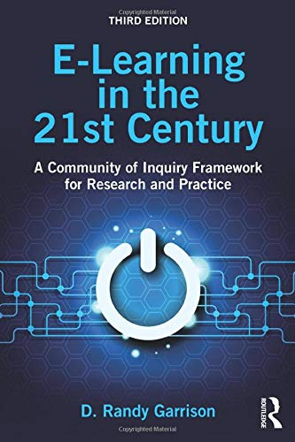 E Learning In The 21st Century A Community Of Inquiry Framework For Research And Practice