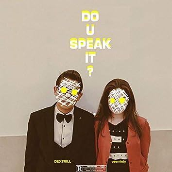 Do U Speak It?