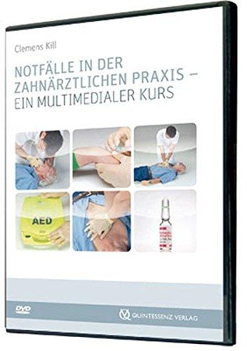 Notfälle in der zahnärztlichen Praxis: Ein multimedialer Kurs