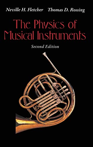 Compare Textbook Prices for The Physics of Musical Instruments 2nd Edition ISBN 9780387983745 by Fletcher, Neville H.,Rossing, Thomas D.