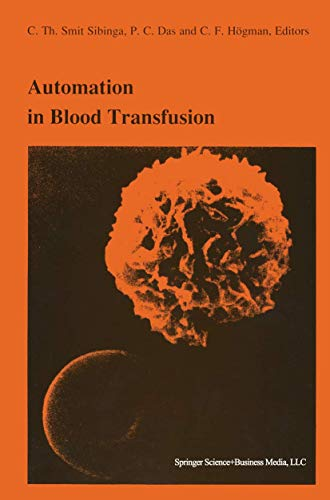 Automation in Blood Transfusion: Proceedings of the Thirteenth International Symposium on Blood Transfusion, Groningen 1988, Organized by the Red Cross Blood Bank Groningen-Drenthe