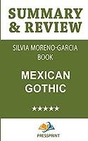 Summary & Review of Silvia Moreno-Garcia Book: Mexican Gothic
