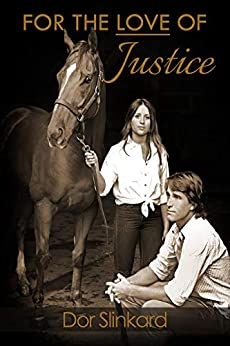For the Love of Justice by [Doreen Slinkard]
