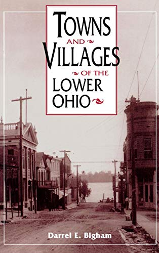 Towns and Villages of the Lower Ohio (Ohio River Valley Series) (English Edition)