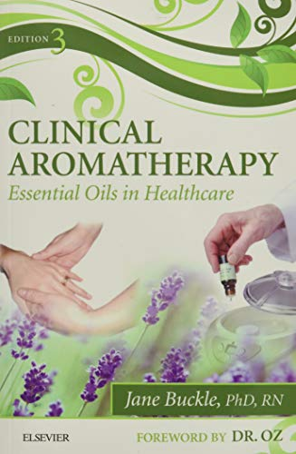 Compare Textbook Prices for Clinical Aromatherapy: Essential Oils in Healthcare 3 Edition ISBN 9780702054402 by Buckle PhD  RN, Jane